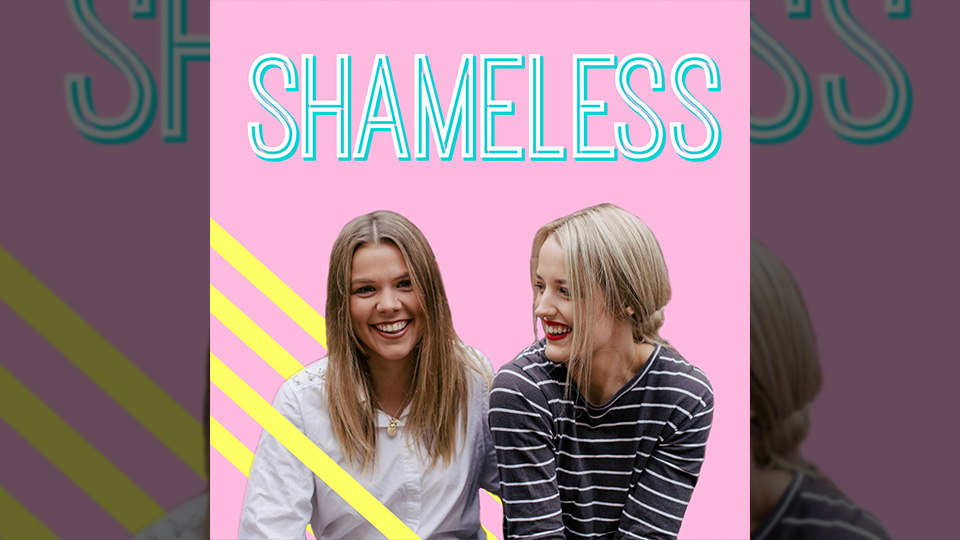 Shameless podcast feat Zara McDonald and Michelle Andrews