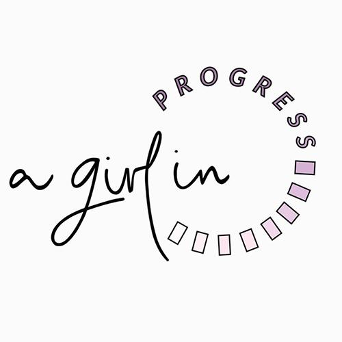 A Girl In Progress
