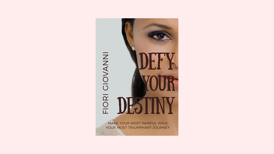 Defy Your Destiny by Fiori Giovanni