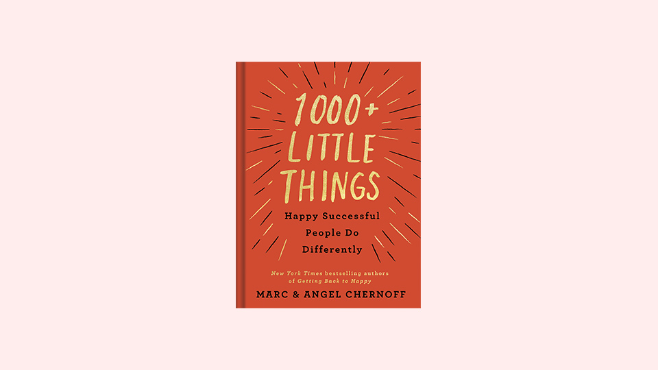 1000+ Little Things Happy Successful People Do Differently by Marc and Angel Chernoff.