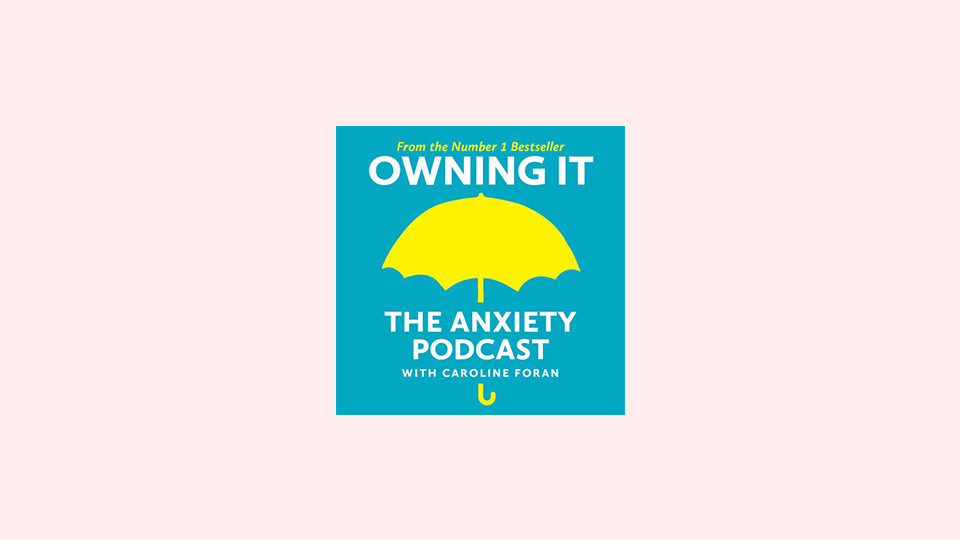 Owning It - The Anxiety Podcast
