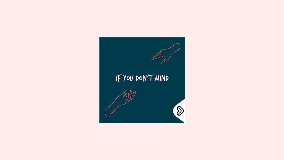 If You Don't Mind podcast
