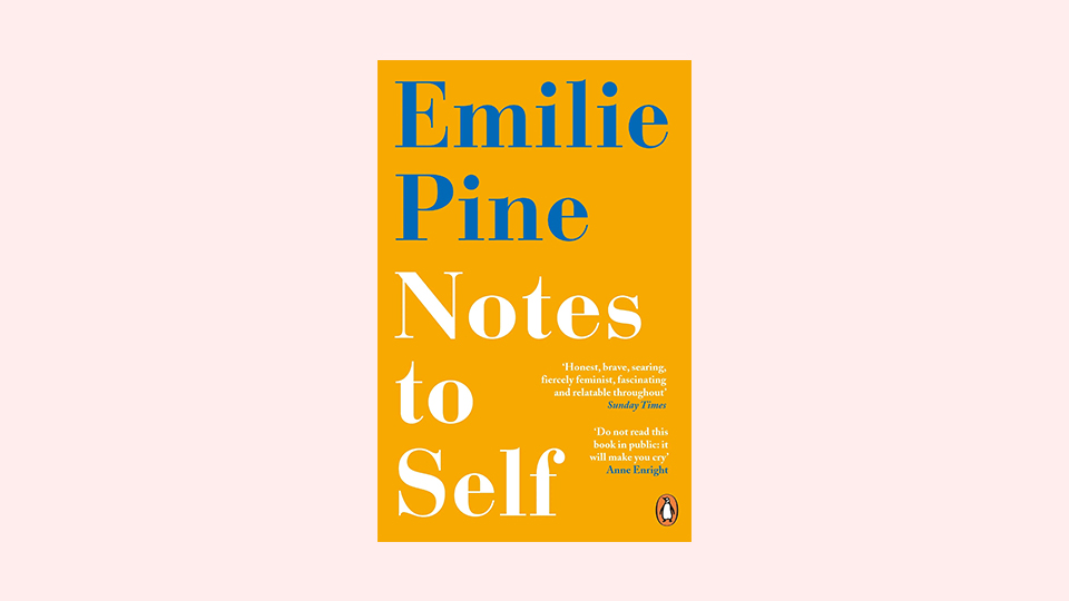 Notes to Self by Emilie Pine