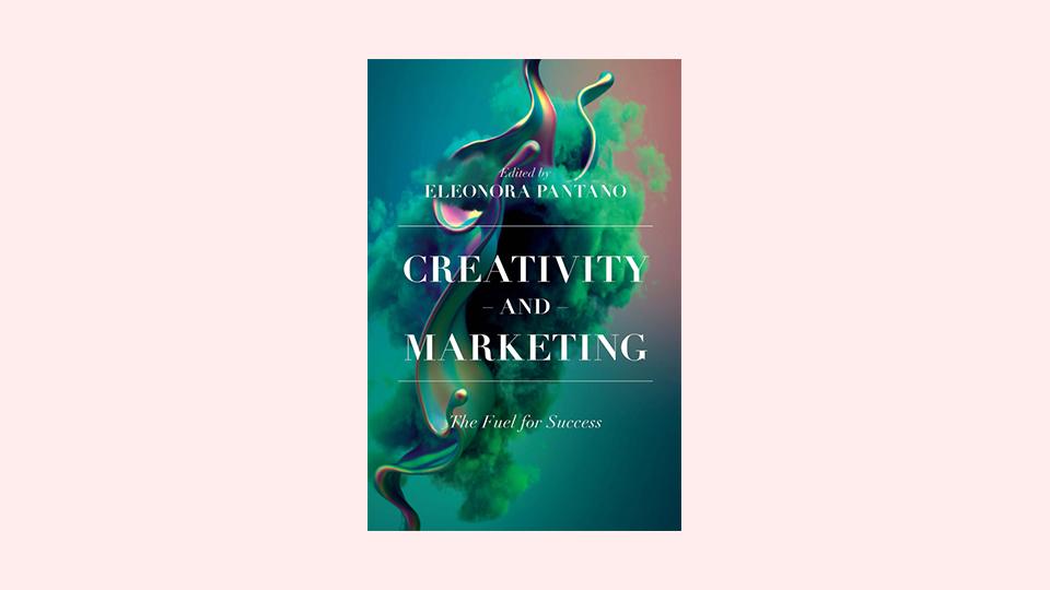 Creativity and Marketing by Eleonora Pantano (editor)